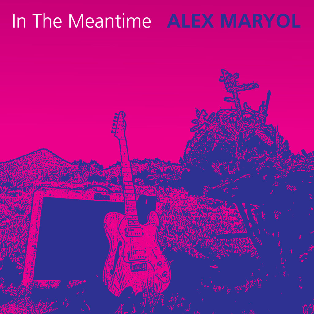 Alex Maryol In The Meantime